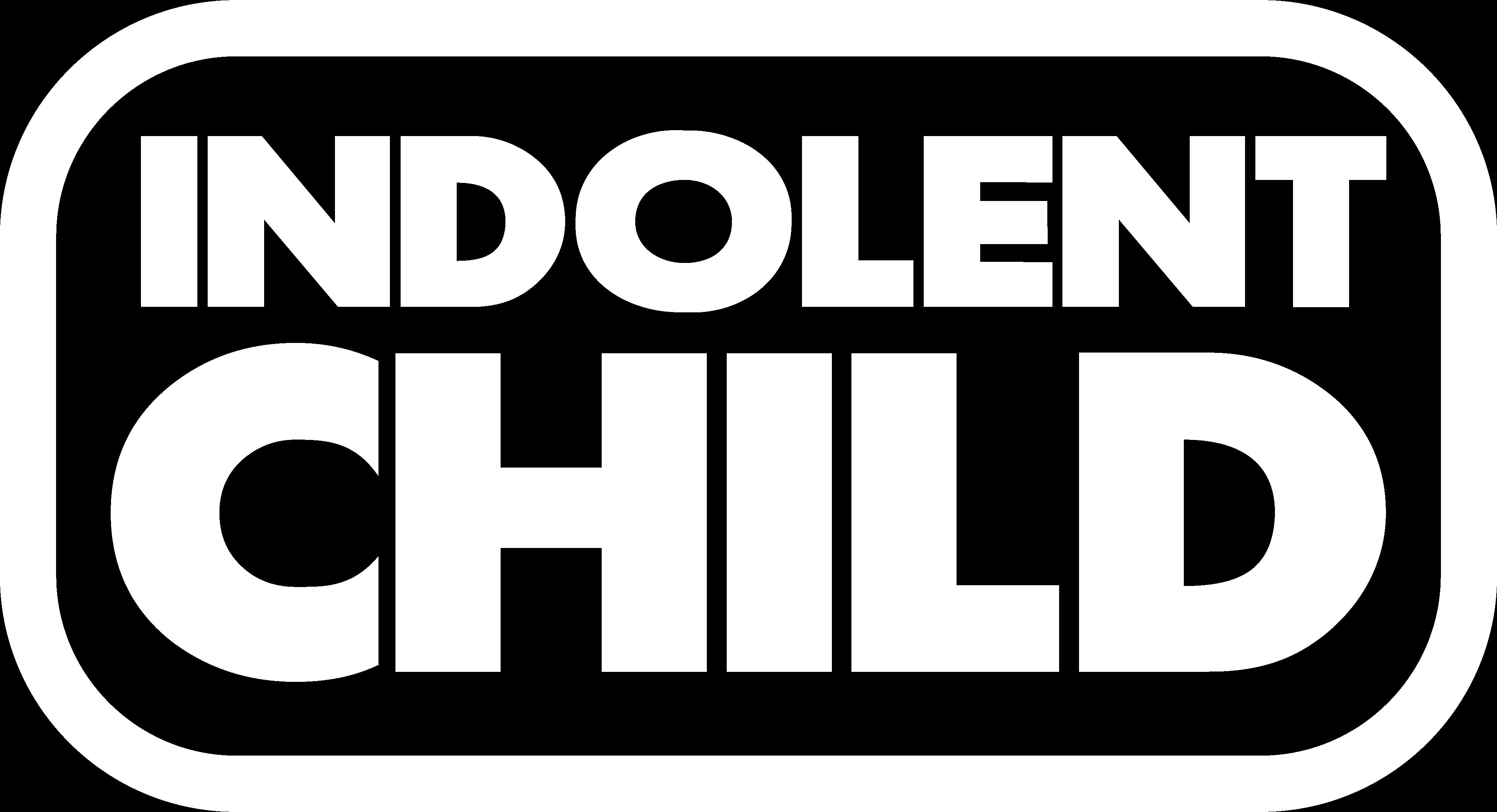 Indolent Child
